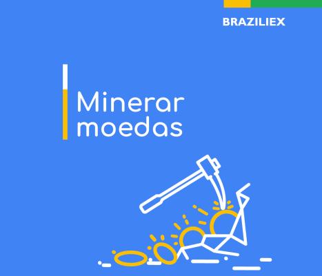 braziliex_digital_06-jun_facebook-post_arte_minerar-moedas-v1